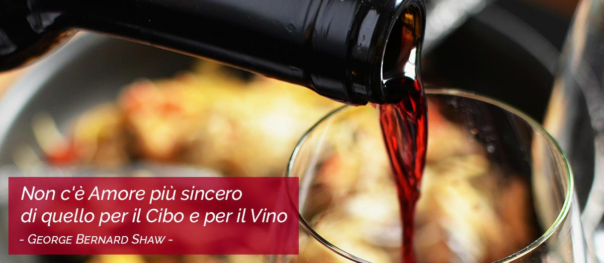 """""""Non c'è amore più sincero di quello per il cibo e per il vino"""" cit. George Bernard Shaw"""