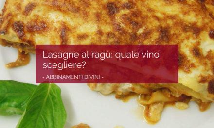 Lasagne al ragù: quale vino scegliere?