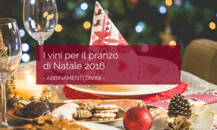 I vini per il pranzo di Natale 2016