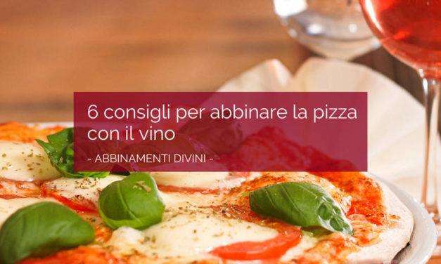 6 consigli per abbinare la pizza con il vino