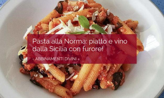 Cosa abbinare alla pasta alla Norma? La Sicilia consiglia…