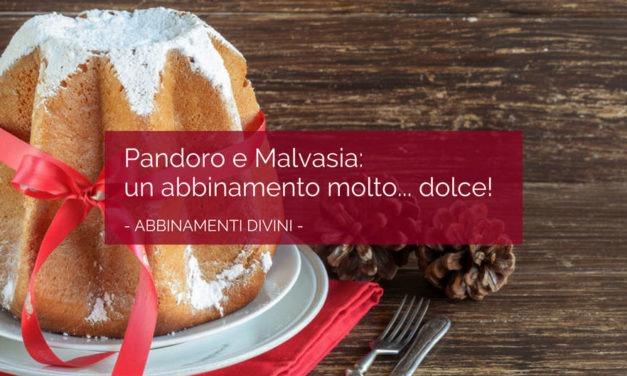 Pandoro e Malvasia: un abbinamento molto… dolce!