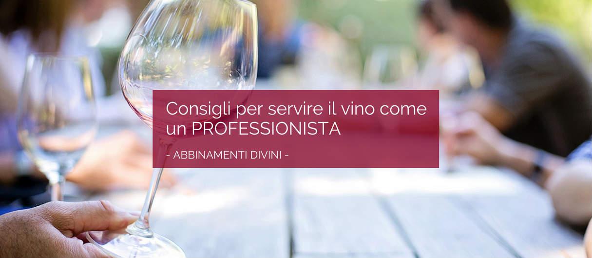 Consigli per servire il vino come un professionista