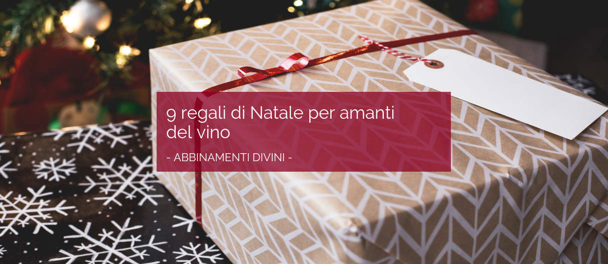 9 regali di Natale per veri winelover